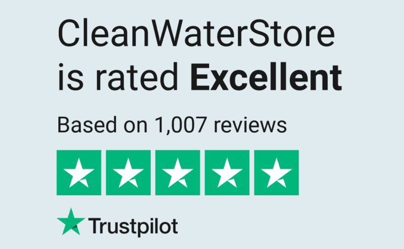 See Some of Our TrustPilot CleanWaterStore Reviews